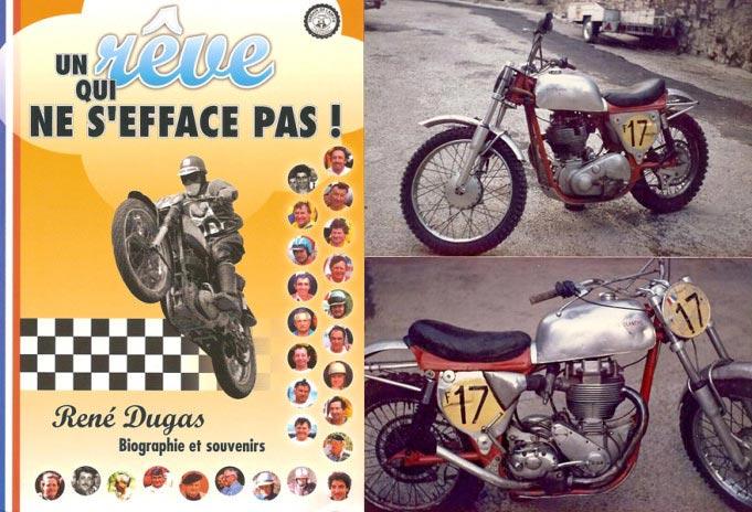 René Dugas... sacrée volonté que la sienne, il est entré dans la moto comme on entre dans les ordres, il lui a dédié toute sa vie d'abord au guidon et ensuite avec son terrain de l'amitié dont le seul nom traduit parfaitement la démarche de René